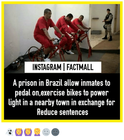 instagramifactmall-a-prison-in-brazil-allow-inmates-to-pedal-on-exercise-8790356.png